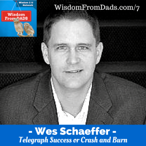 7 : Sales – Telegraph Success or Crash and Burn – Wes Schaeffer